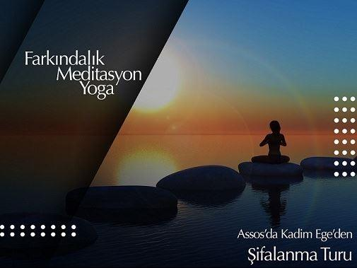 Assos'da Kadim Ege'den Şifalanma Turu (Farkındalık, Meditasyon ve Yoga) - 3 Gece 4 Gün
